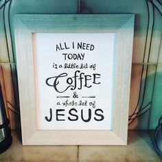 All I need today is #coffee & #Jesus! #seeninmykitchen