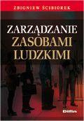 Zarządzanie zasobami ludzkimi / Zbigniew Ścibiorek