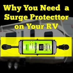 Why You Need a Surge Protector on Your RV: Pictured Above: Technology Research 30 Amp Surge Guard   how much benefit would I get by using the surge protector/regulator or do I really need one?