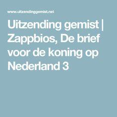 Uitzending gemist | Zappbios, De brief voor de koning op Nederland 3