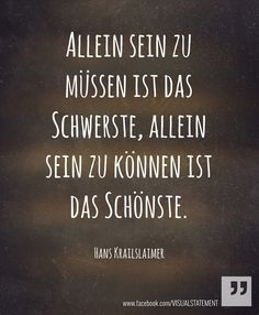 "German for ""Being alone because you have to be is the hardest, being alone because you can be is the nicest."""