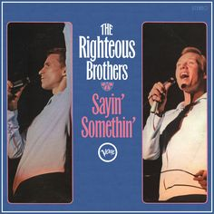 """""""Sayin' Somethin'"""" (1967, Verve) by The Righteous Brothers. Their third LP for Verve."""