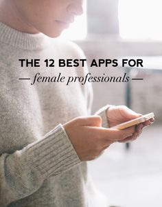 Best Apps For Professional Women. You should download these, like now.