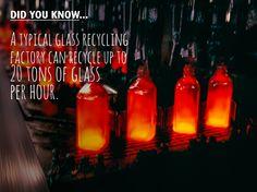 Γνωρίζετε ότι... Ένα τυπικό εργοστάσιο ανακύκλωσης γυαλιού μπορεί να ανακυκλώσει έως και 20 τόνους γυαλιού την ώρα.
