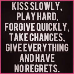 Kiss slowly...