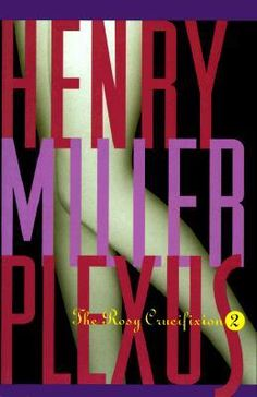 """""""My hunger and curiosity drive me forward in all directions at once."""" - Plexus by Henry Miller"""