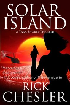 Solar Island (A Tara Shores Thriller) (Tara Shores Thrillers Book 3) by Rick Chesler http://www.amazon.com/dp/B00ICE0SH6/ref=cm_sw_r_pi_dp_PjEhwb063WQYZ