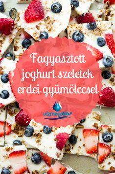 Fogyókúrás receptek - Fagyasztott joghurt szeletek erdei gyümölccsel Food And Drink, Bread, Drinks, Health, Summer, Recipes, Diet, Yogurt, Drinking