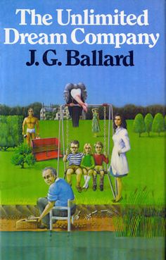 The Unlimited Dream Company by J. G. Ballard.  One of those covers that managers to look creepy very easily.