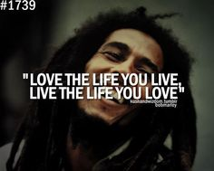 More Than Sayings: Live the life you love