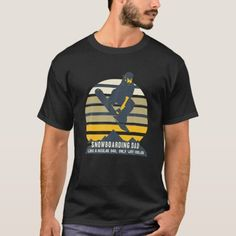 Snowboarding Dad Funny Winter Snowboard Gift For M T-Shirt snowboarding quotes funny, couple snowboarding, first time snowboarding #snowboardinglife #snowboardingislife #snowboarding4life, back to school, aesthetic wallpaper, y2k fashion