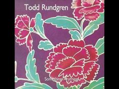 """Todd Rundgren - I Saw the Light """"Then you gazed up at me, And the answer was plain to see, 'Cause I saw the light, In your eyes…."""""""