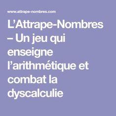 L'Attrape-Nombres – Un jeu qui enseigne l'arithmétique et combat la dyscalculie