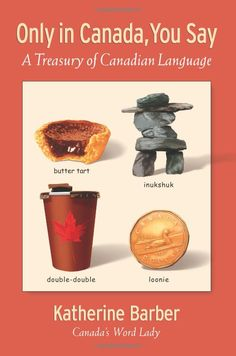 Only in Canada You Say: A Treasury of Canadian Language, a book. Canadian Memes, Canadian Things, I Am Canadian, Canadian History, Canadian Humour, Canadian English, Canada Funny, Canada 150, Banff