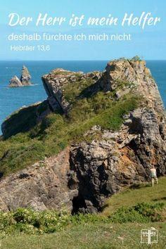 Der Herr ist mein Helfer, deshalb fürchte ich mich nicht. Was kann ein Mensch mir anhaben. Hebräer 13,6 Lese: http://www.gottes-wort.com/ohne-furcht.html