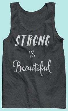 Strong Is Beautiful Motivational Tank Top. Great by TheSpiroSpero