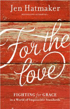 """Jen Hatmaker - First Come, First Serve: Join the """"For the Love"""" Launch Team!"""