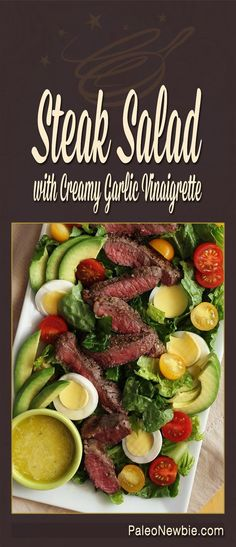 Paleo Steak Salad with Creamy Garlic Vinaigrette