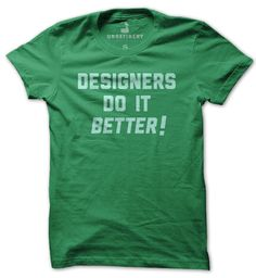Holiday #coloroftheyear-inspired gift idea for designers and artists: Designers Do It Better T-Shirt available from The Unrefinerty, $24
