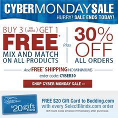 CYBER MONDAY SALE going on now at www.SelectBlinds.com    Buy 3 Get 1 Free plus 30% OFF all orders and a FREE $20 gift card to www.bedding.com.    #cybermonday #sale #selectblinds #discountblinds