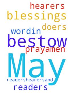 May GOD bestow blessings on all of the readers,hearers,and -  May GOD bestow blessings on all of the readers,hearers,and doers of his word.In the name of  JESUS I pray,AMEN.  Posted at: https://prayerrequest.com/t/5ta #pray #prayer #request #prayerrequest