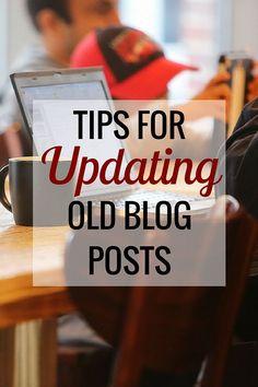 Tips For Updating Old Blog Posts