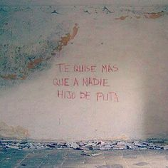 Ideas for wall graffiti quotes sad Short Quotes, Sad Quotes, Love Quotes, Graffiti Quotes, Street Quotes, Tumblr Love, Instagram Quotes, Spanish Quotes, Some Words
