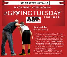 Appreciate a coach who has influenced your life.  Take a pic, tag it #aaosports #unselfie and #givingtuesday and share it with us from now until Giving Tuesday, Dec. 2, 2014