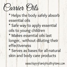 Learn how to use carrier oils to make your essential oils safer and last longer! www.HappyFamilyHealthyHome.com