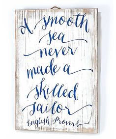 Another great find on #zulily! 'Smooth Sea Never Made a Skilled Sailor' Wall Plaque by Jozie B #zulilyfinds