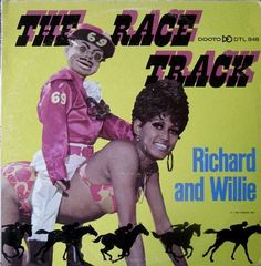 "The Race Track - Richard and Willie: ?! You know-I should just go ahead and create a new board and call it ""Creepy Ventriloquist Dummy Albums"" cause there's a lot of them."