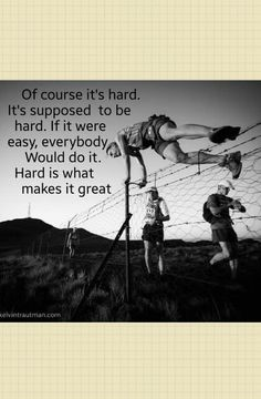 Hard is what makes it great