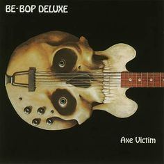 Axe Victim - Be-Bop Deluxe. Is this the forgotten glam album?