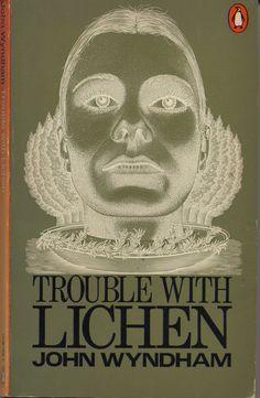 Trouble with Lichen by John Wyndham.
