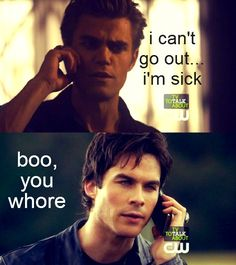 mean girl vampires_ the funny thing is that I can see Damon saying this