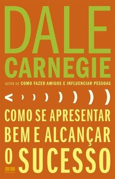 Dale Carnegie te ensina qual o segredo para se comunicar de forma perfeita com…