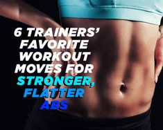 6 Trainers' Favorite Workout Moves for Stronger, Flatter Abs  http://www.womenshealthmag.com/fitness/trainers-favorite-ab-workouts?ocid=soc_Facebook_Fitness_July14_TrainersAbsWorkouts