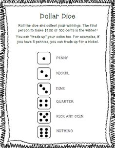 Dollar Dice. The students grab a physical coin to add to their pile and count on to what they already have.
