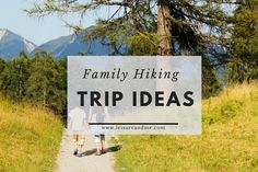 Family Hiking Trip Ideas You Should Consider - Leisure and Me You Are Invited, Hiking, Things To Come, Adventure, Vacation, Park, Beach, Paradise, Travel