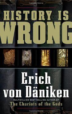 History Is Wrong by Erich Von Daniken,http://www.amazon.com/dp/1601630867/ref=cm_sw_r_pi_dp_XCuttb0K8746GP2N