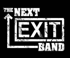 "The front of a shirt for ""The Next Exit Band"""