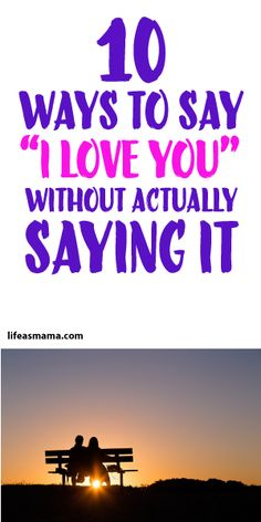 """10 Ways To Say """"I Love You"""" Without Actually Saying It"""
