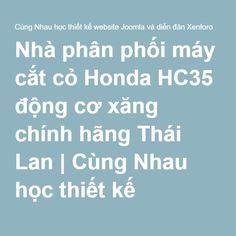 Nhà phân phối máy cắt cỏ Honda HC35 động cơ xăng chính hãng Thái Lan | Cùng Nhau học thiết kế website Joomla và diễn đàn Xenforo