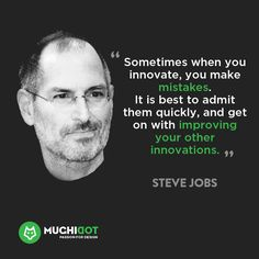 """Sometimes when you innovate, you make mistakes. It is best to admit them quickly, and get on with improving your other innovations."""