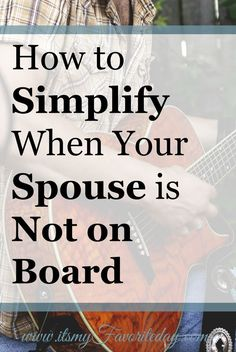 Oh my gosh, she totally does get it! Do you want to simplify, declutter, pursue minimalism? Is your spouse not on board? Then you MUST read this. Planners, Declutter Your Home, Life Organization, Household Organization, Feeling Overwhelmed, Marriage Advice, Happy Marriage, Simple Living, Self Improvement