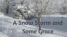 A Snow Storm and Some Grace - Life Around the Coffee Cup - www.leahheffner.com