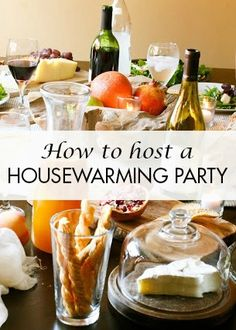 Learn how to host a housewarming party for your friend or family member with these simple and lovely appetizer, dinner, and decor ideas!
