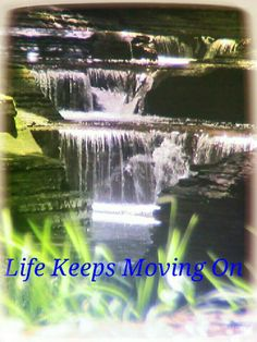 Life keeps moving on