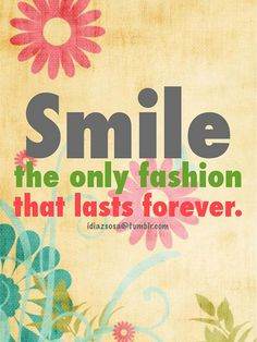 Smile, its the only fashion that lasts forever.www.prodental.com#smile