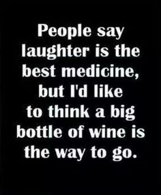 People say laughter is the best medicine, but I'd like to think a big bottle of wine is the way to go. Amen to that. Sauvignon Blanc, Cabernet Sauvignon, Malbec, Wine Jokes, Wine Meme, Wine Funnies, Beer Memes, Big Bottle Of Wine, Wine Signs